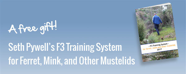 Seth Pywell's F3 Training System for Ferret, Mink, and Other Mustelids.